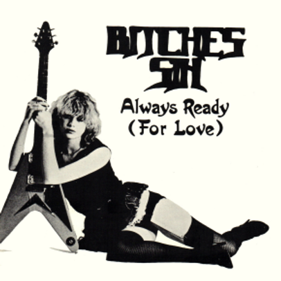 BITCHES SIN - Always Ready (For Love) EP - CD Replica
