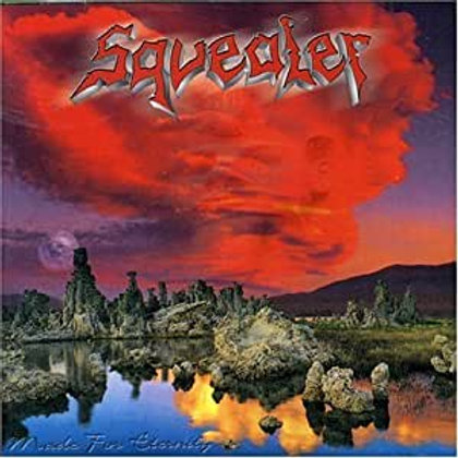 SQUEALER - MADE FOR ETERNITY - CD