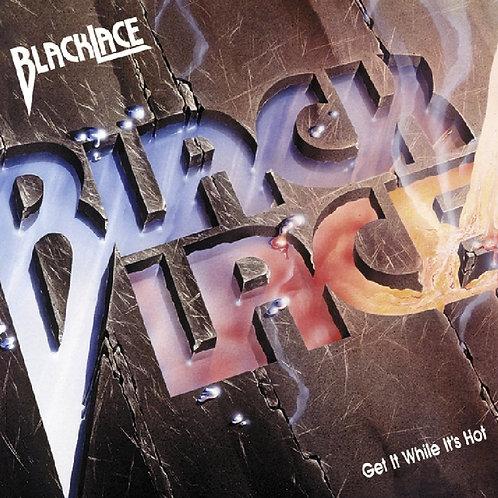 BLACKLACE - GET IT WHILE IT'S HOT - DIGI CD