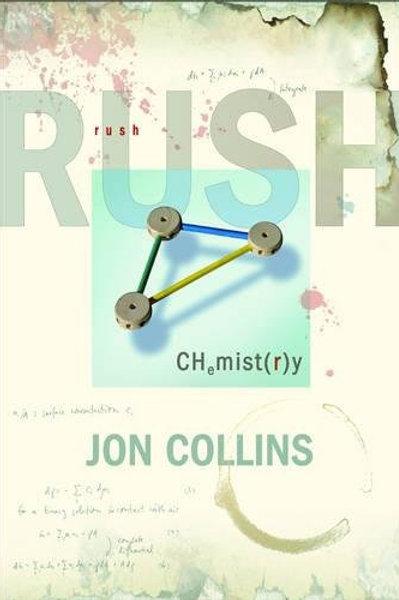 RUSH CHEMISTRY - JON COLLINS