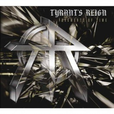 TYRANT'S REIGN - Fragments Of Time - DIGI CD