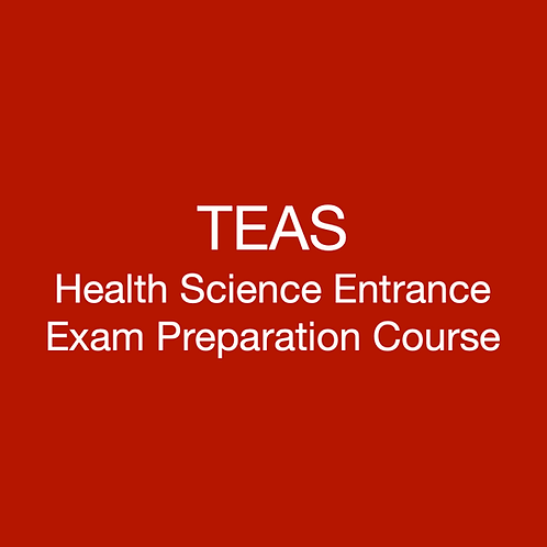 TEAS -  Health Science Entrance Exam Preparation Course