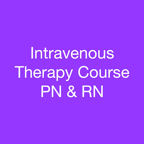 Intravenous Therapy Course PN and RN