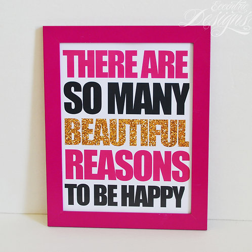 There Are So Many Beautiful Reasons - Art Print