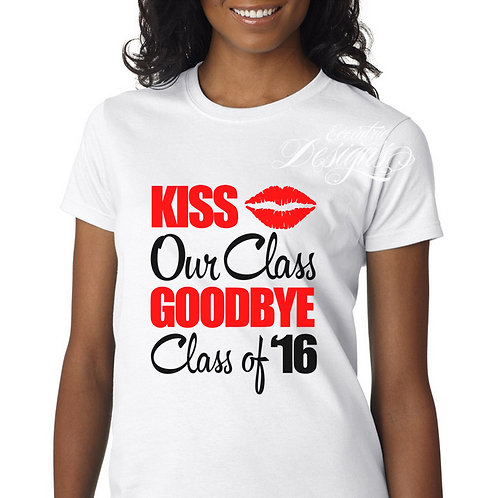 Kiss Our Class Goodbye - Graduation T-Shirt Design