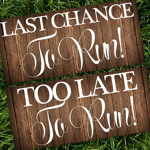 Last Chance To Run/Too Late To Run Wedding Signs