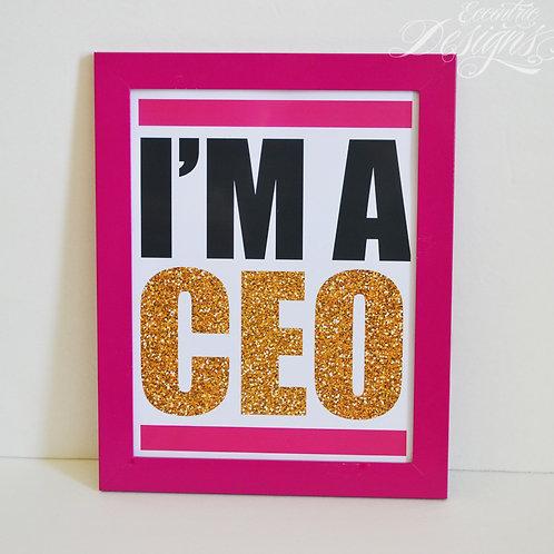 I'm A CEO - Art Print