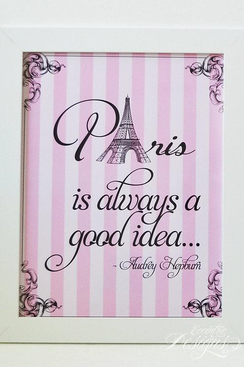 Paris Is Always A Good Idea - Art Print