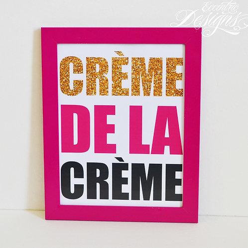 Crème De La Crème - Art Print