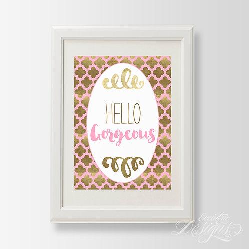 Hello Gorgeous - Art Print