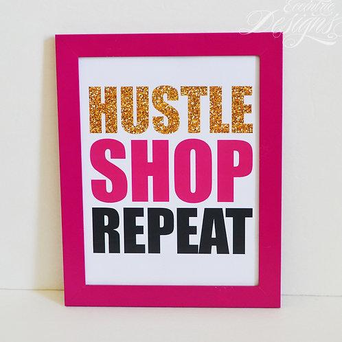 Hustle Shop Repeat - Art Print