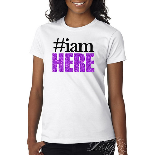 Hashtag I AM HERE - T-Shirt
