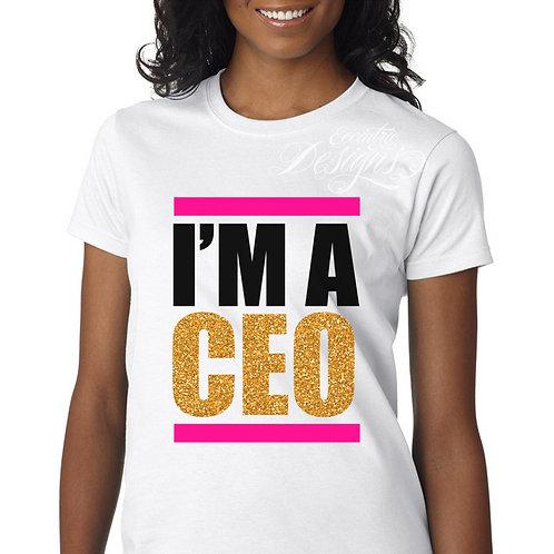 I'm A CEO - T-shirt Design