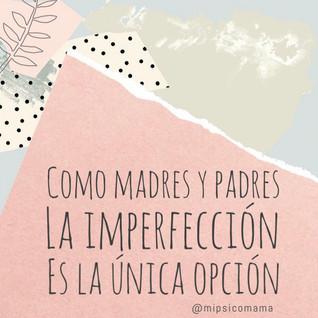 Madres y Padres Imperfectos