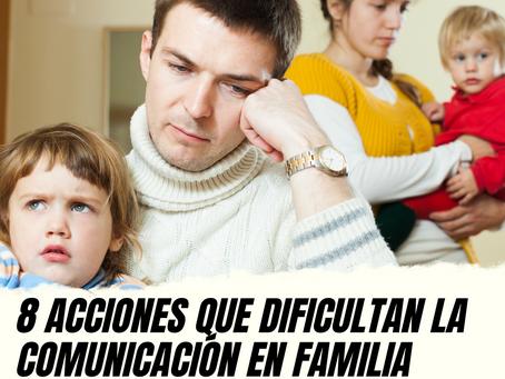 8 Acciones que dificultan la comunicación en familia