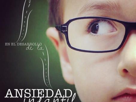 Efecto de los Padres en el Desarrollo de la Ansiedad Infantil