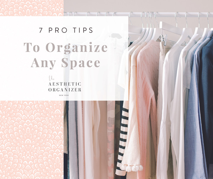 7 Pro Tips to Organize Any Space