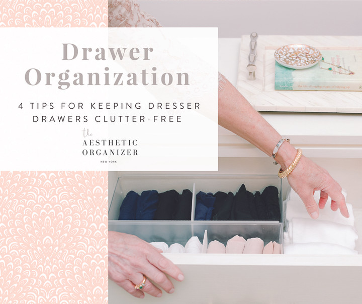 Drawer Organization - 4 Tips for Keeping Dresser Drawers Clutter-Free