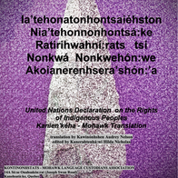 United Nations Declaration on the Rights of Indigenous Peoples in Kanien'kehá:ka (Mohawk)