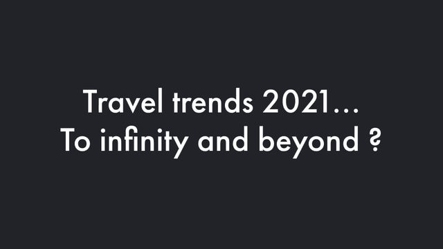 To infinity & beyond ?