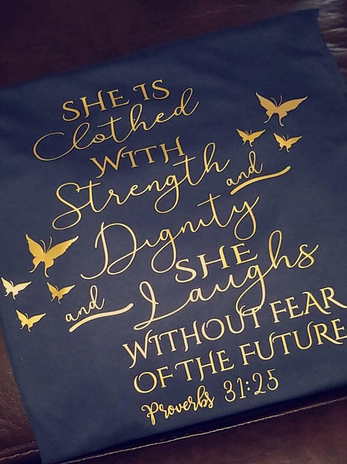 She is Clothed in Strength and Dignity Tee