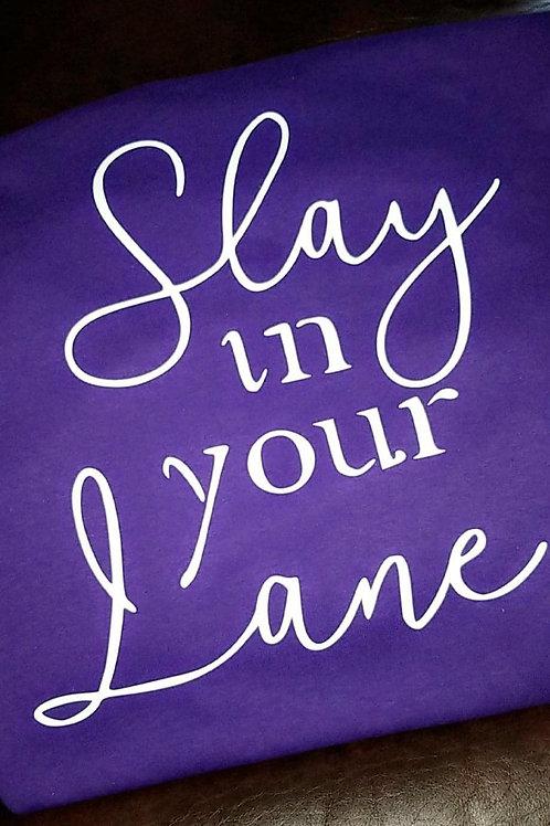 Slay In Your Lane Tee