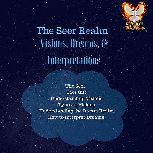 Dreams, Visions, Interpretations: The Seer Realm