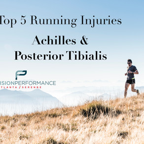 Top 5 Running Injuries: Achilles and Posterior Tibialis Pain