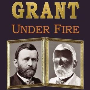 Ulysses S Grant Under Fire