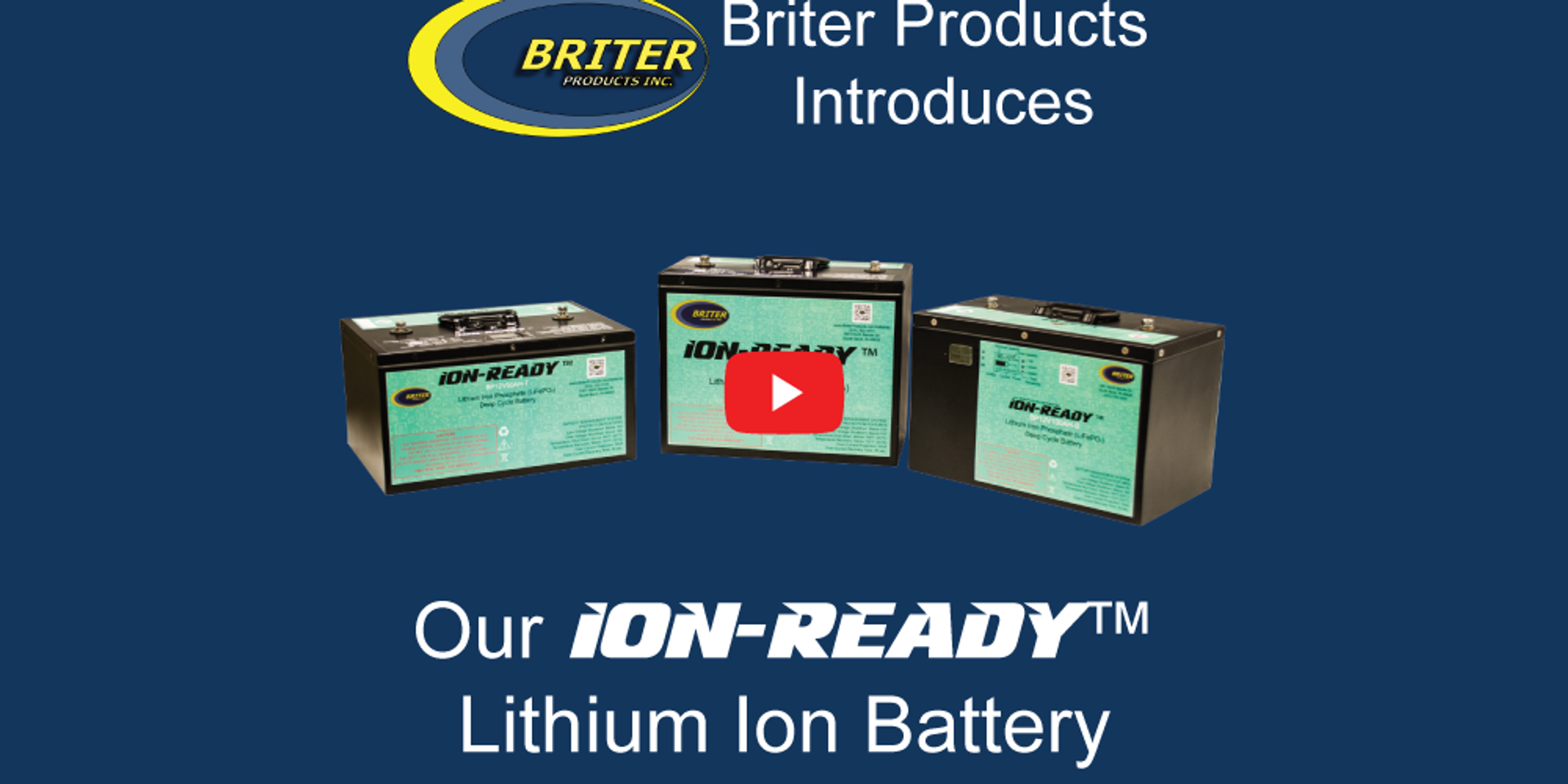 Video: Briter Products Introduces Our Ion-Ready Battery