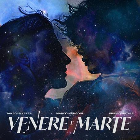 """Takagi & Ketra tornano con """"Venere E Marte"""" insieme a Marco Mengoni e Frah Quintale"""