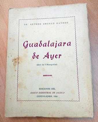 Guadalajara de Ayer, 1956, Dr. Arturo Chavez Hayhoe