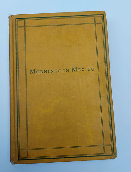 Mornings in Mexico,  D.H. Lawrence, 1927