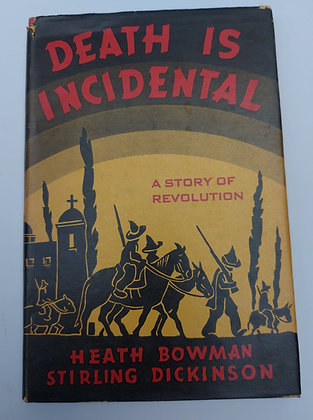Death is Incidental, 1937,  Inscribed by Author: Sterling Dickinson