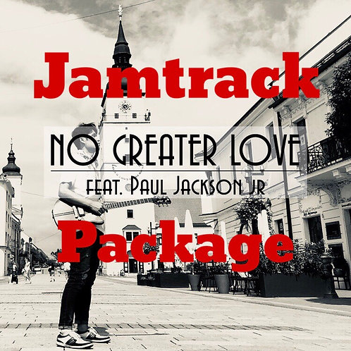 No Greater Love (feat. Paul Jackson, Jr) Jam Track Package