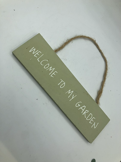 Welcome to my garden sign (Z2)
