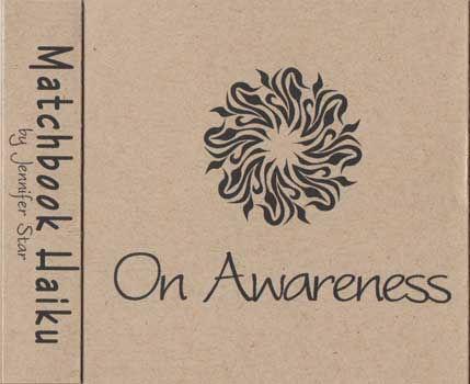 Matchbook Haiku: On Awareness, by Jennifer Star