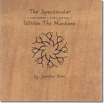 The Spectacular Within the Mundane by Jennifer Star
