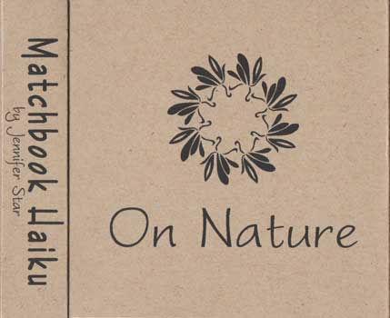 Matchbook Haiku: On Nature, by Jennifer Star
