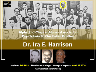 Alpha Rho Chapter Alumni Association Pays Tribute To Our Fallen Brother -- Dr. Ira E. Harrison -- Fa
