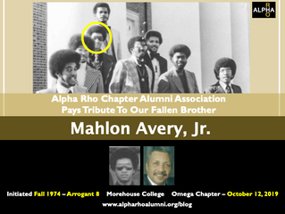 Alpha Rho Chapter Alumni Association Pays Tribute To Our Fallen Brother -- MAHLON AVERY, JR. -- FALL