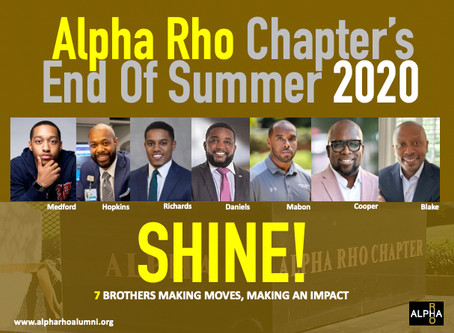 ALPHA RHO'S END OF SUMMER 2020 SHINE -- 7 BROTHERS MAKING MOVES, MAKING AN IMPACT