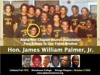 Alpha Rho Chapter Alumni Association Pays Tribute To Our Fallen Brother Hon. James William Palmer, J
