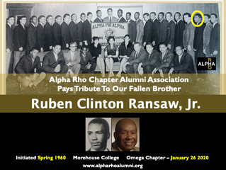 Alpha Rho Chapter Alumni Association Pays Tribute To Our Fallen Brother -- RUBEN CLINTON RANSAW JR.
