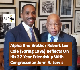 Alpha Rho's Bro. Robert Cole (Spring 1986) Reflects On His 37-Year Friendship With Con. John Lewis