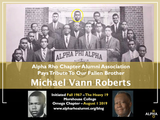 Alpha Rho Chapter Alumni Celebrate The Life Of Brother Michael Vann Roberts (Fall 1967, The Heavy 19