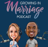 Growing in Marriage Podcast