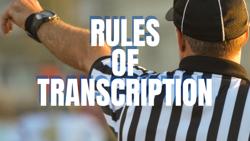 General Transcription Rules Every Transcriber Must Know