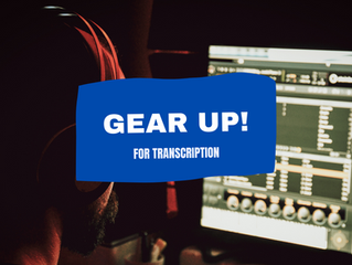 Gear Up! The Tools You Need to Get Started as a Transcriber