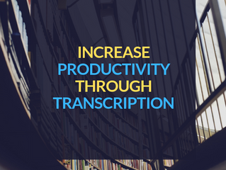 Increase Productivity Through Transcription